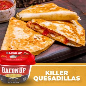 Quesadillas With Bacon Up®
